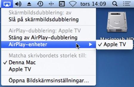 I senaste versionen av Apples OS X finns Airplay inbyggt som en systemfunktion och kan därmed nås direkt från skrivbordet. När du sätter på Airplay-dubblering visas hela skärmbilden på dator och Apple TV-ansluten teve. Har du dubbla bildskärmar till datorn är det bara den första skärmen med menyer som förs över.